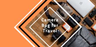 Best Camera Bag for Travel