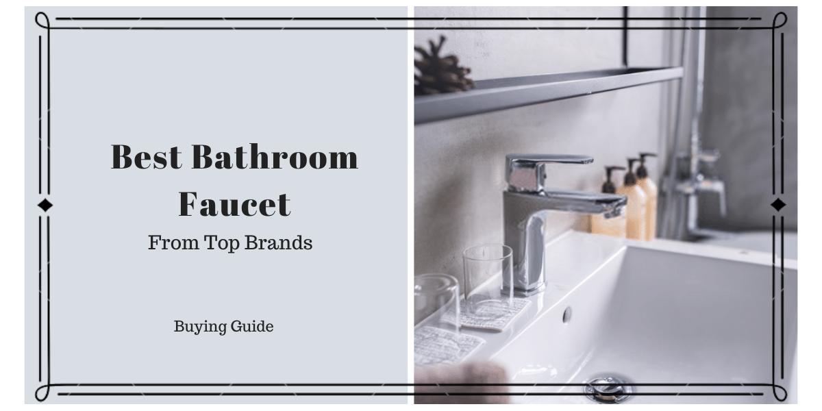 Best Bathroom Faucet Brands 2020